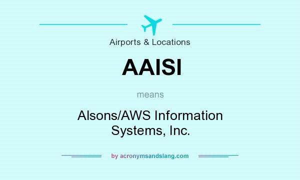 What does AAISI mean? It stands for Alsons/AWS Information Systems, Inc.