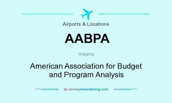 What does AABPA mean? It stands for American Association for Budget and Program Analysis
