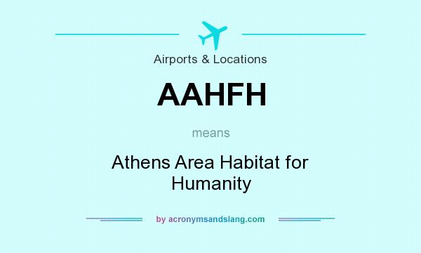 What does AAHFH mean? It stands for Athens Area Habitat for Humanity