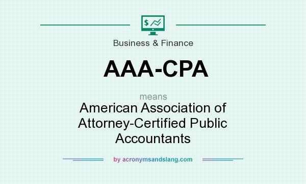 What does AAA-CPA mean? It stands for American Association of Attorney-Certified Public Accountants