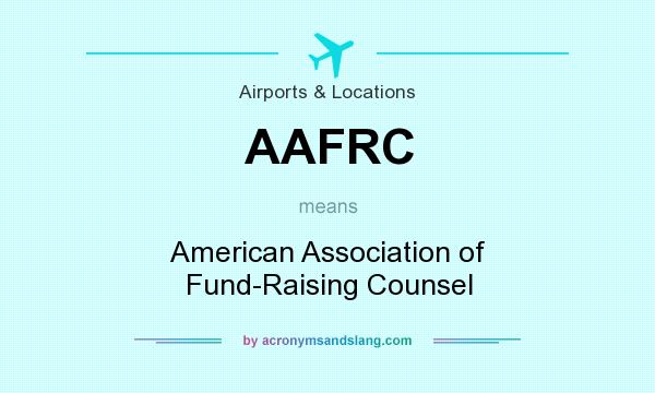 What does AAFRC mean? It stands for American Association of Fund-Raising Counsel