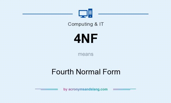 What does 4NF mean? It stands for Fourth Normal Form