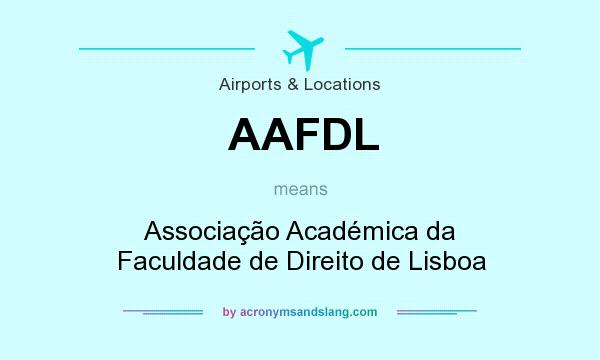 What does AAFDL mean? It stands for Associação Académica da Faculdade de Direito de Lisboa