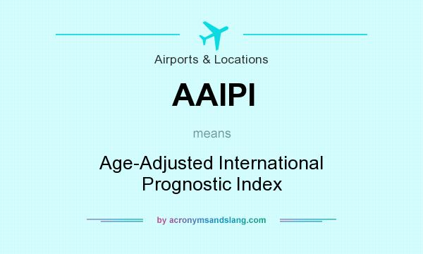What does AAIPI mean? It stands for Age-Adjusted International Prognostic Index