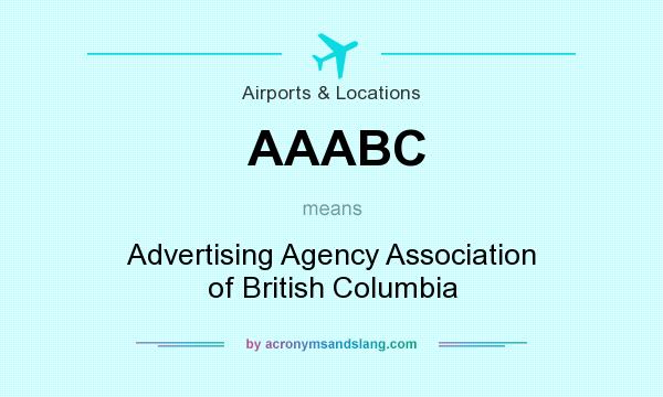 What does AAABC mean? It stands for Advertising Agency Association of British Columbia