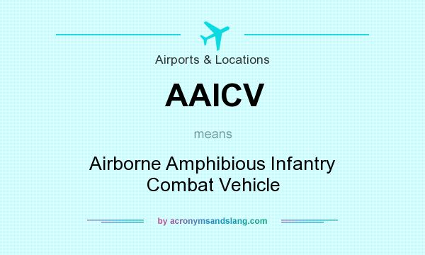 What does AAICV mean? It stands for Airborne Amphibious Infantry Combat Vehicle