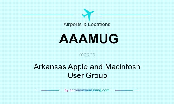 What does AAAMUG mean? It stands for Arkansas Apple and Macintosh User Group