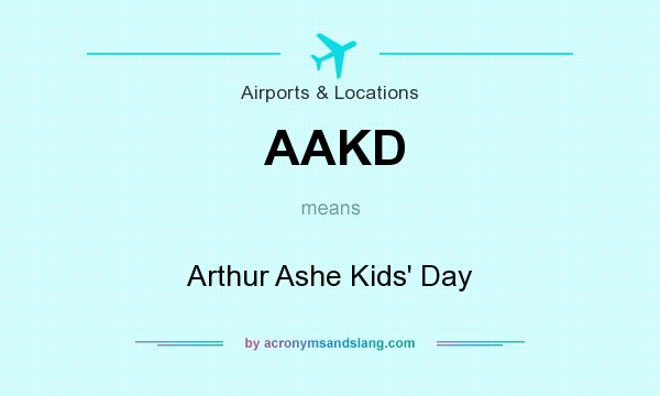 What does AAKD mean? It stands for Arthur Ashe Kids` Day