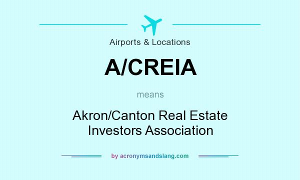 What does A/CREIA mean? It stands for Akron/Canton Real Estate Investors Association
