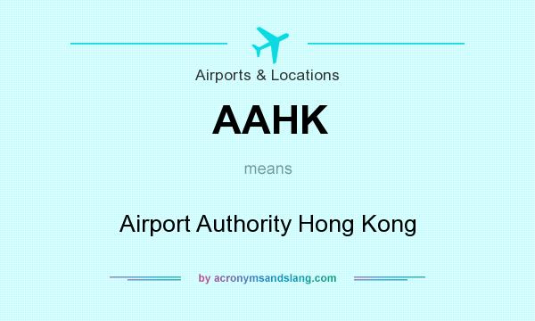 What does AAHK mean? It stands for Airport Authority Hong Kong