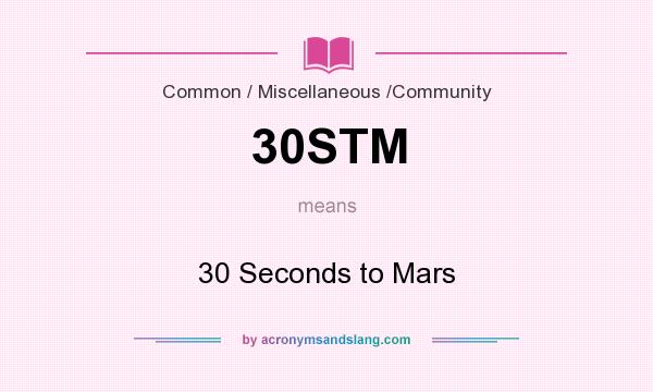 What does 30STM mean? It stands for 30 Seconds to Mars