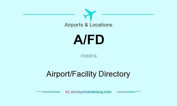 What does A/FD mean? It stands for Airport/Facility Directory