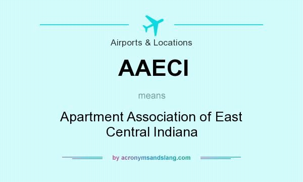 What does AAECI mean? It stands for Apartment Association of East Central Indiana