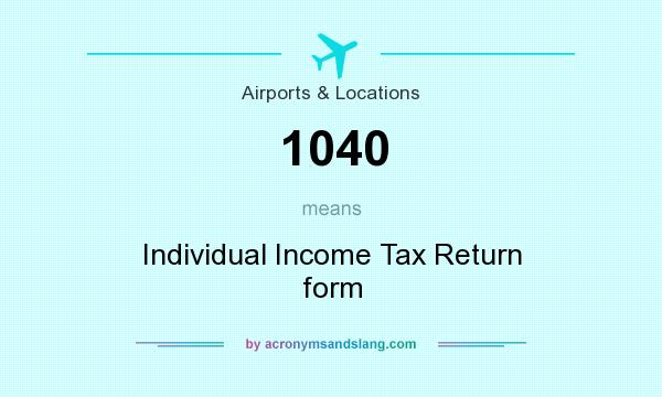 What Does 1040 Mean Definition Of 1040 1040 Stands For