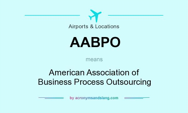 What does AABPO mean? It stands for American Association of Business Process Outsourcing