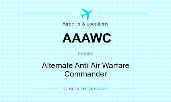 What does AAAWC mean? It stands for Alternate Anti-Air Warfare Commander