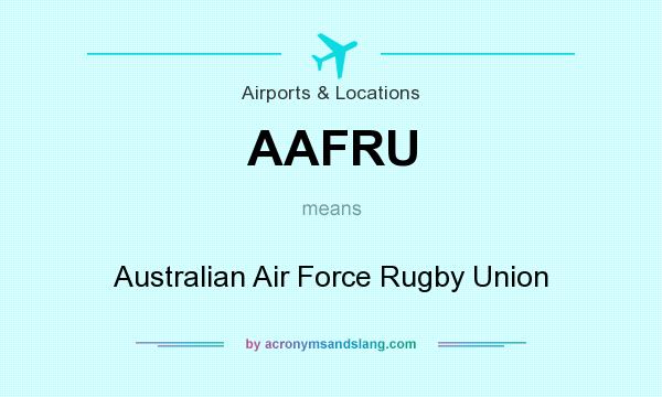 What does AAFRU mean? It stands for Australian Air Force Rugby Union