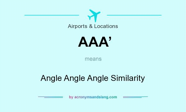What does AAA' mean? It stands for Angle Angle Angle Similarity