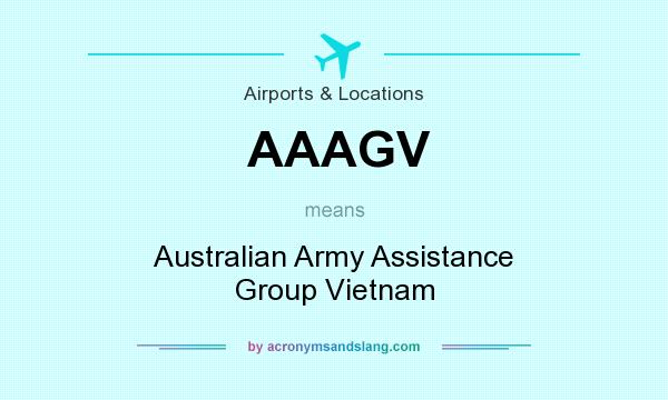 What does AAAGV mean? It stands for Australian Army Assistance Group Vietnam