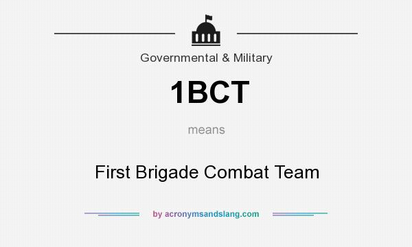 What does 1BCT mean? It stands for First Brigade Combat Team