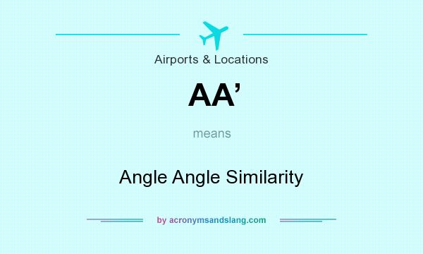 What does AA' mean? It stands for Angle Angle Similarity