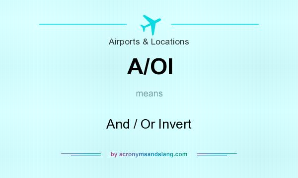 What does A/OI mean? It stands for And / Or Invert