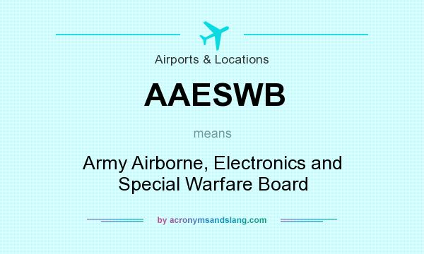 What does AAESWB mean? It stands for Army Airborne, Electronics and Special Warfare Board