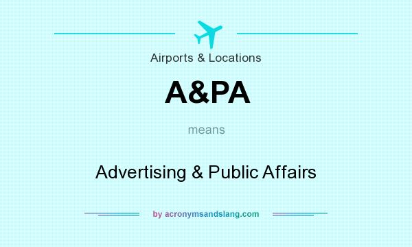 What does A&PA mean? It stands for Advertising & Public Affairs