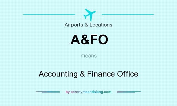 What does A&FO mean? It stands for Accounting & Finance Office