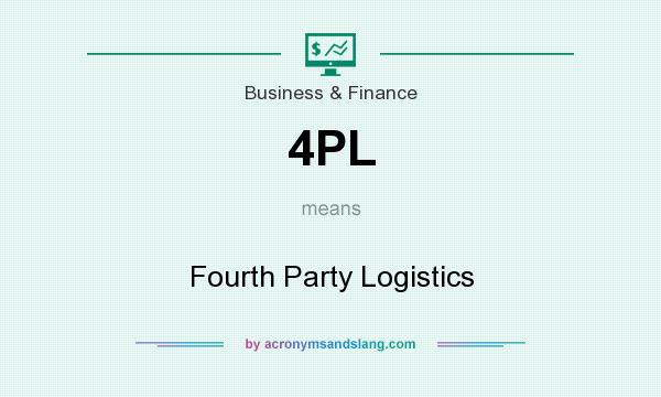 What does 4PL mean? It stands for Fourth Party Logistics