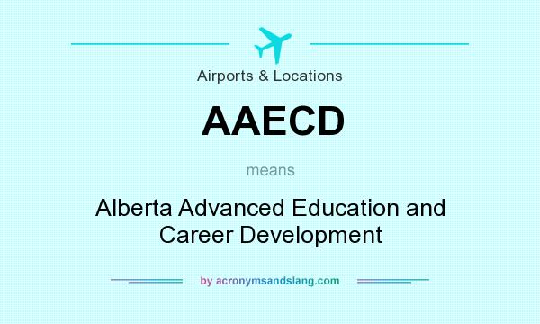 What does AAECD mean? It stands for Alberta Advanced Education and Career Development