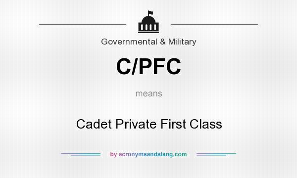 What does C/PFC mean? It stands for Cadet Private First Class