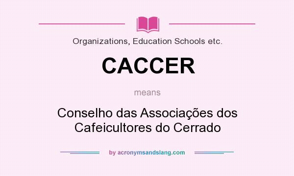 What does CACCER mean? It stands for Conselho das Associações dos Cafeicultores do Cerrado