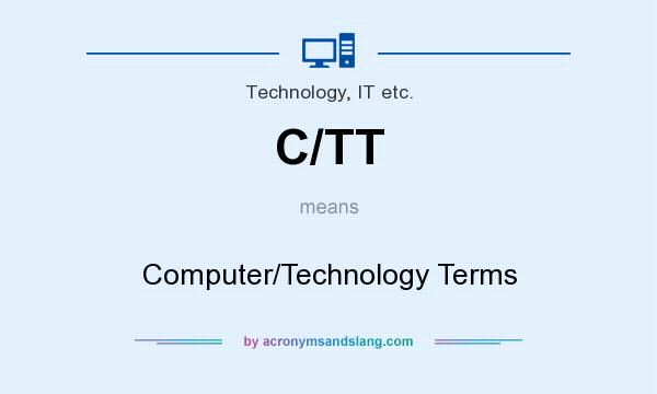 What does C/TT mean? It stands for Computer/Technology Terms