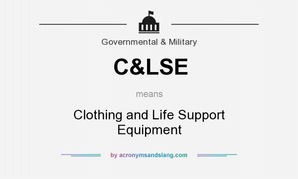 What does C&LSE mean? It stands for Clothing and Life Support Equipment