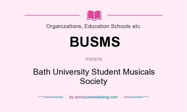 What Does BUSMS Mean Definition Of BUSMS BUSMS Stands For Bath Universit