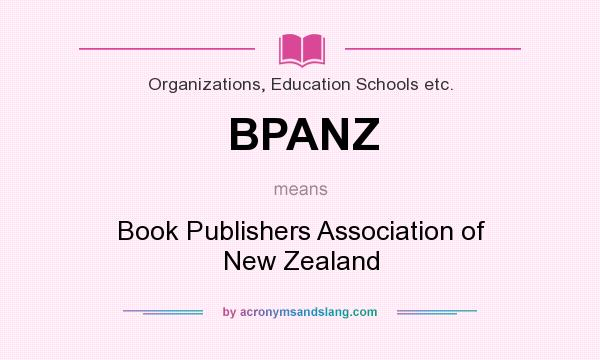 What does BPANZ mean? It stands for Book Publishers Association of New Zealand