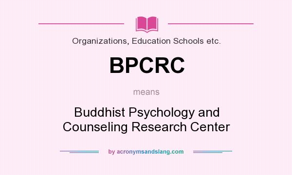 What does BPCRC mean? It stands for Buddhist Psychology and Counseling Research Center