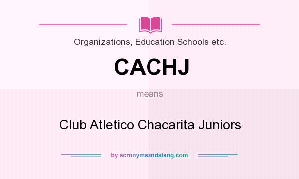 What does CACHJ mean? It stands for Club Atletico Chacarita Juniors