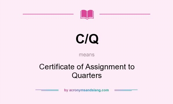 What does C/Q mean? - Definition of C/Q - C/Q stands for Certificate ...