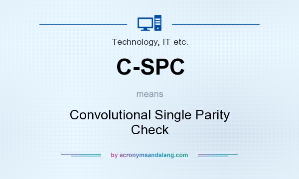 What does C-SPC mean? It stands for Convolutional Single Parity Check