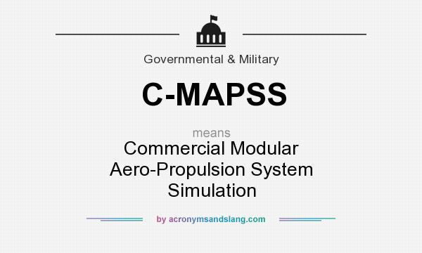 What Does C Mapss Mean Definition Of C Mapss C Mapss Stands For Commercial Modular Aero Propulsion System Simulation By Acronymsandslang Com