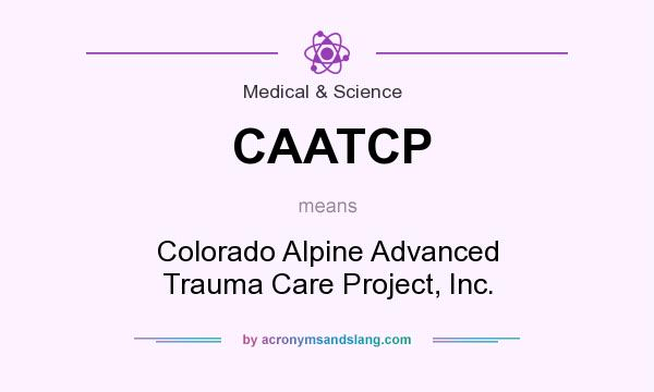 What does CAATCP mean? It stands for Colorado Alpine Advanced Trauma Care Project, Inc.
