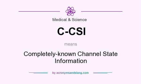 What does C-CSI mean? It stands for Completely-known Channel State Information