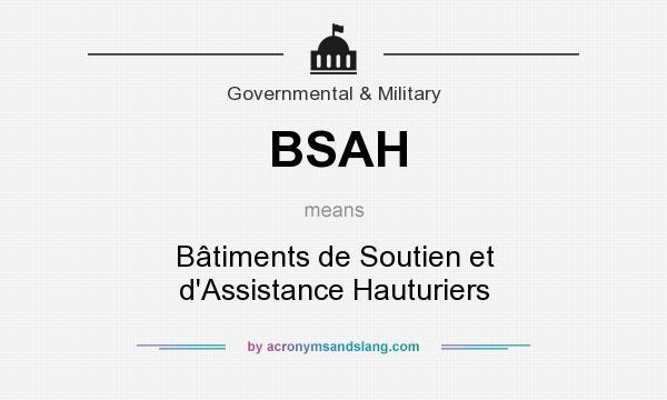 What does BSAH mean? It stands for Bâtiments de Soutien et d`Assistance Hauturiers
