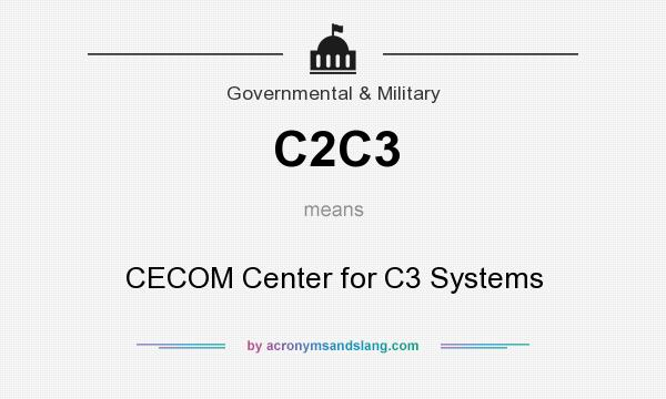 What does C2C3 mean? It stands for CECOM Center for C3 Systems