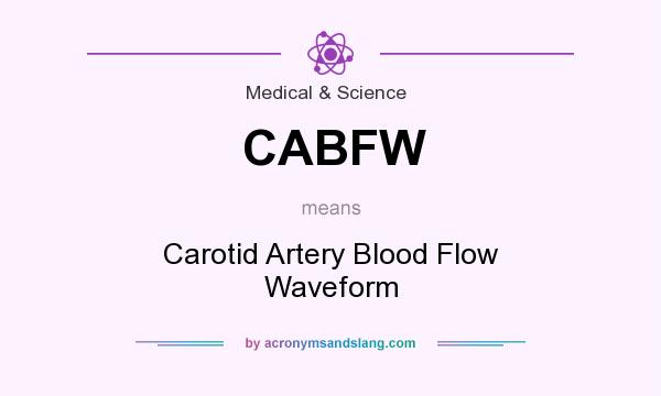What does CABFW mean? It stands for Carotid Artery Blood Flow Waveform