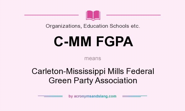 What does C-MM FGPA mean? It stands for Carleton-Mississippi Mills Federal Green Party Association