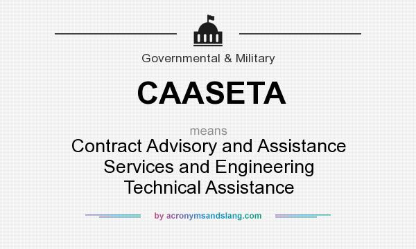 What does CAASETA mean? It stands for Contract Advisory and Assistance Services and Engineering Technical Assistance