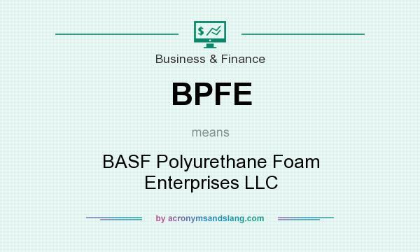 BPFE - BASF Polyurethane Foam Enterprises LLC in Business